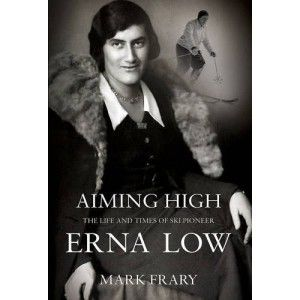 Aiming High, the Erna Low biography